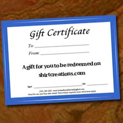 ShirtCreations.com Gift Certificates
